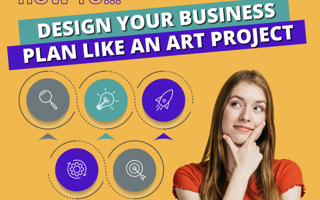 Why Design A Business Plan Like An Art Project?